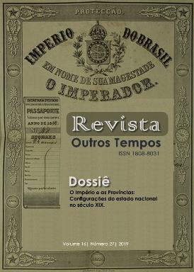 Visualizar v. 16 n. 27 (2019): Dossiê: O Império e as Províncias: configurações do estado nacional brasileiro no século XIX